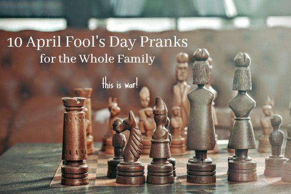 April Fool's Day Pranks for the Family