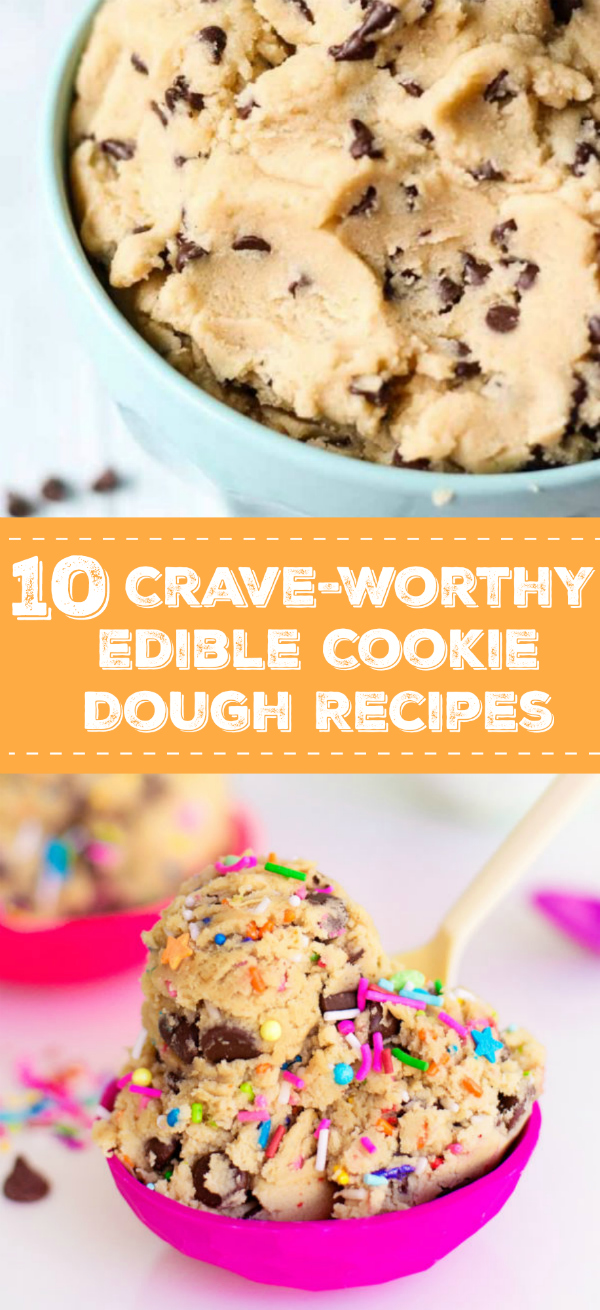 10 Crave-Worthy Edible Cookie Dough Recipes