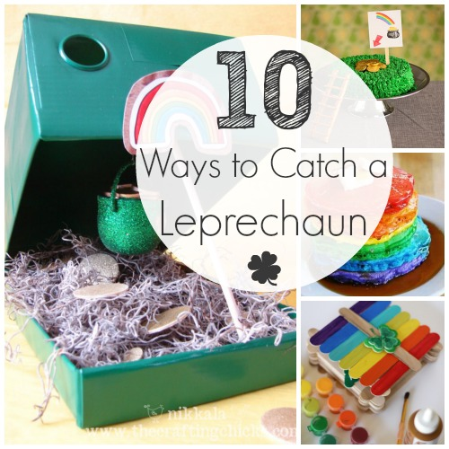10 Ways To Catch Sneaky Leprechauns Make And Takes