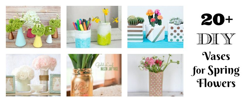 20 DIY Vases for Spring Flowers