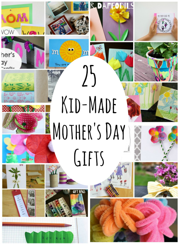 25 Kid-Made Mother's Day Gifts