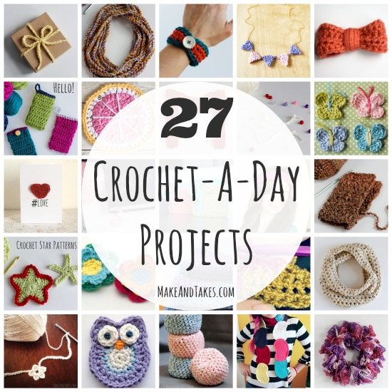 27 Crochet Patterns and Tutorials for Crochet-A-Day @makeandtakes.com