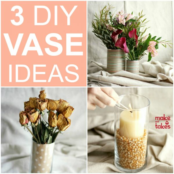 3 DIY Vase Decorating Ideas Make and Takes
