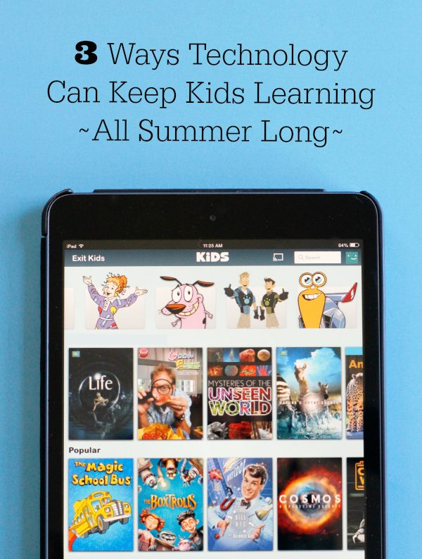 3 Ways Technology Can Keep Kids Learning All Summer Long
