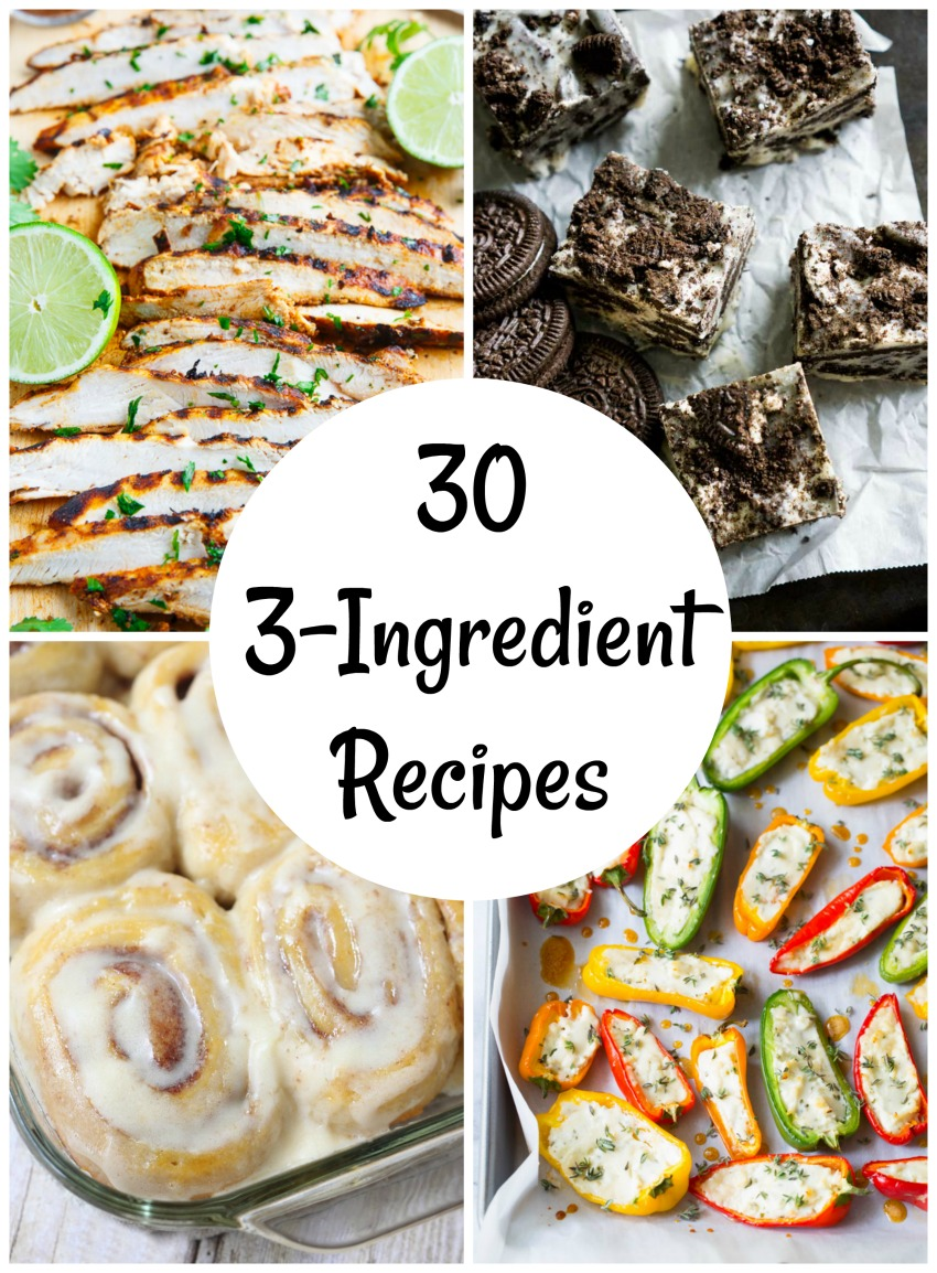 You\'ll Love these 30 Recipes with only 3 Ingredients | Make and Takes