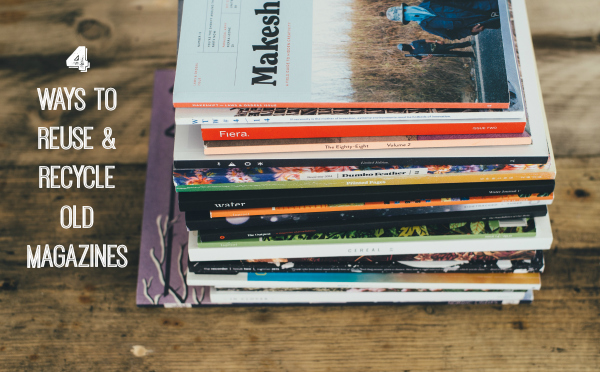 4 ways to reuse and recycle old magazines make and takes for How to recycle old magazines