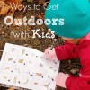 5 Ways to Get Outdoors with Kids @makeandtakes.com
