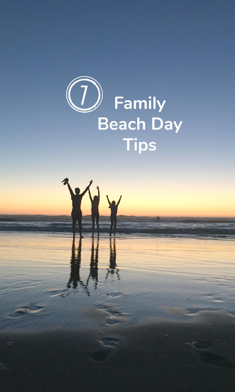 7 Family Beach Day Tips