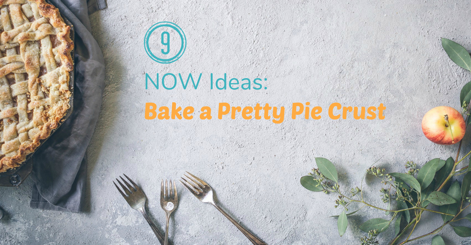 9 Now Ideas Bake a Pretty Pie Crust