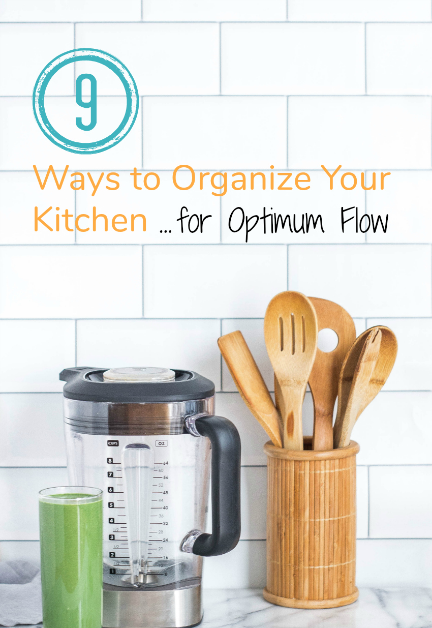 9 Ways to Organize Your Kitchen for optimum flow