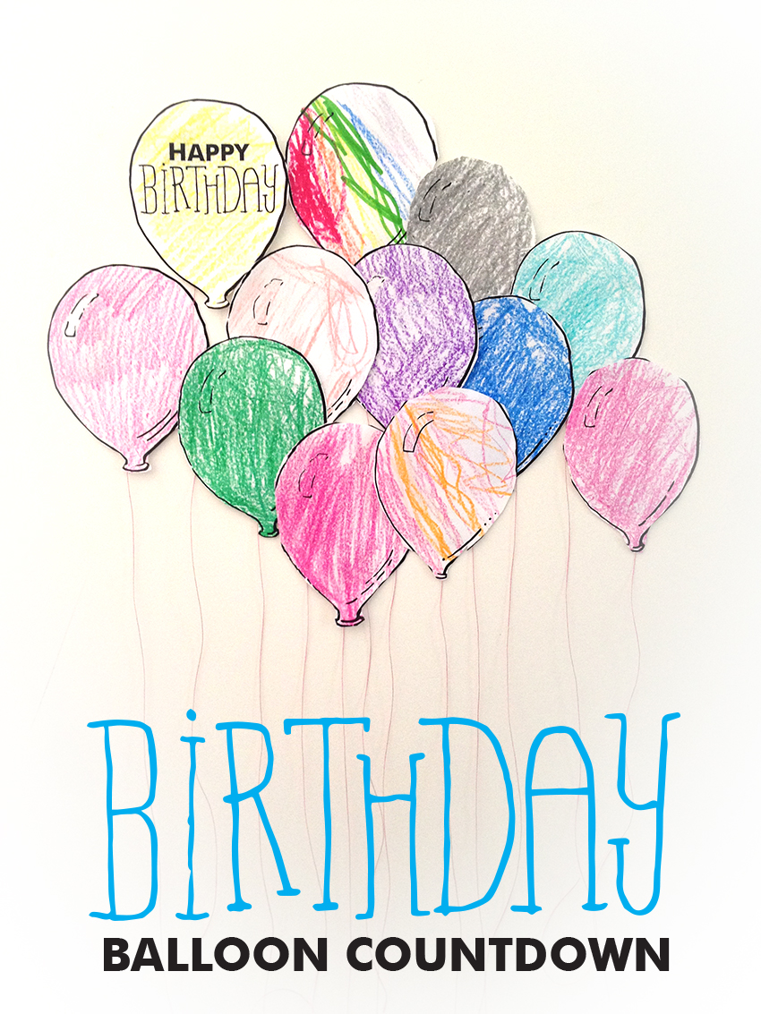 Printable Birthday Balloon Countdown Make And Takes