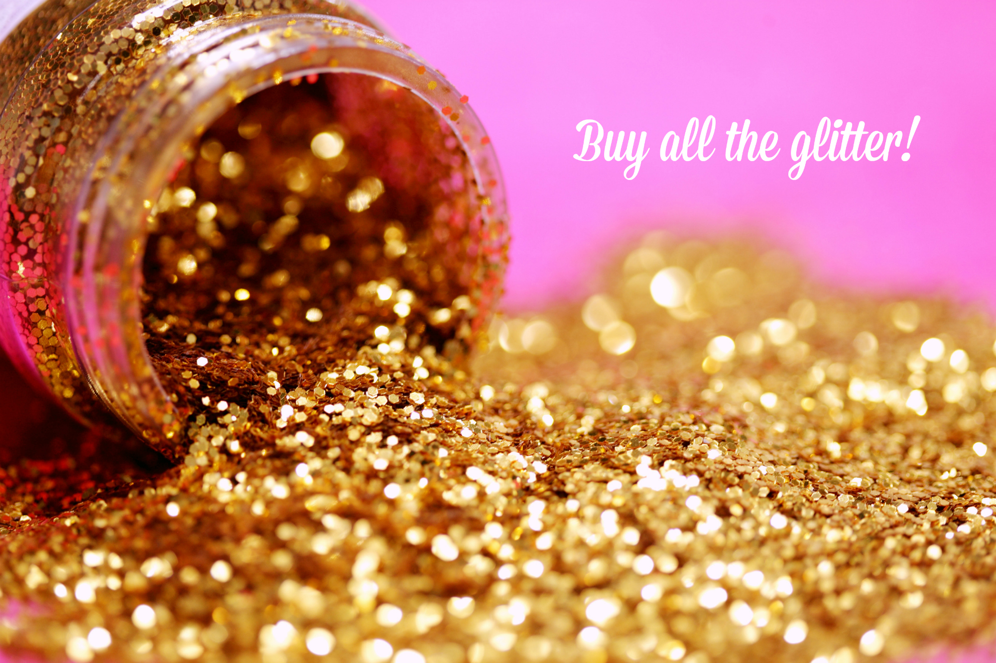 Buy all the glitter
