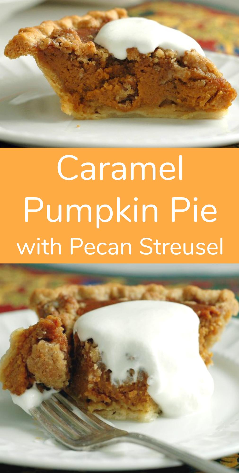 Caramel Pumpkin Pie with Pecan Streusel YUM