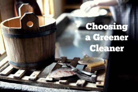 Choosing a Greener Cleaner