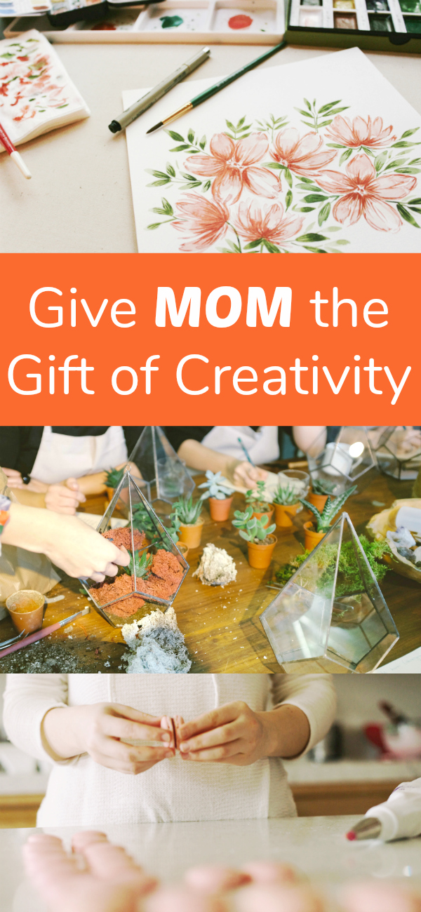 Give Mom the Gift of Creativity this year