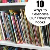 How to Celebrate Our Favorite Books