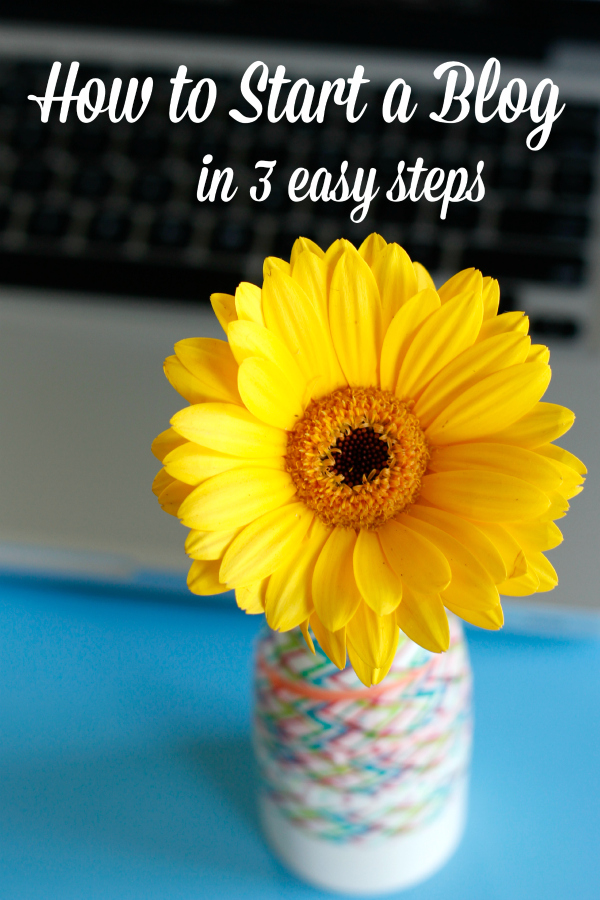 How to Start Your Blog in 3 Easy Steps