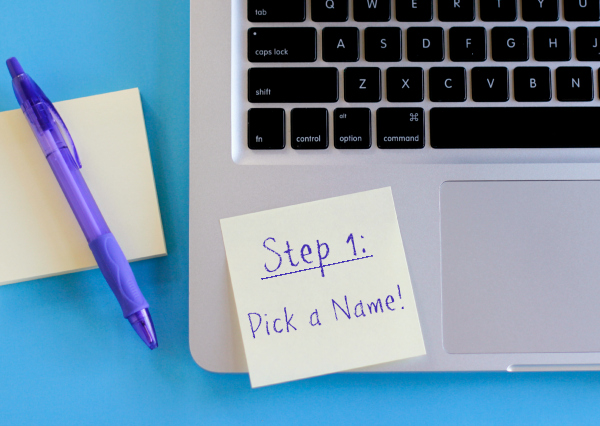 How to Start a Blog Step 1 Pick a Name