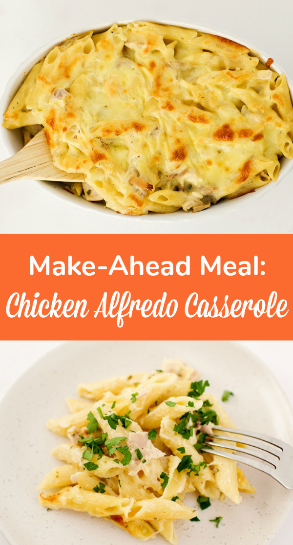 Make-Ahead Meal Chicken Alfredo Casserole