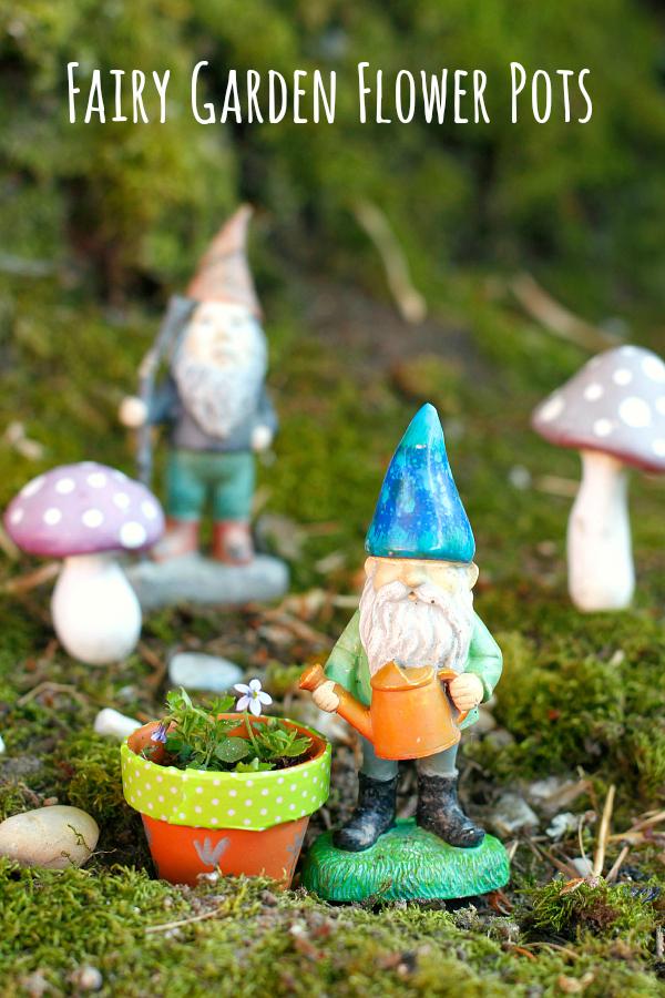 Make Gnome and Mini Fairy Garden Flower Pots
