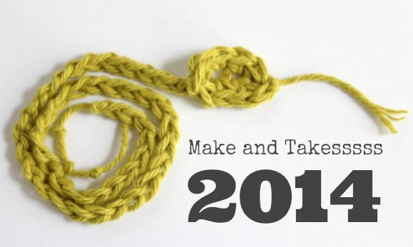 Make and Takesssss 2014