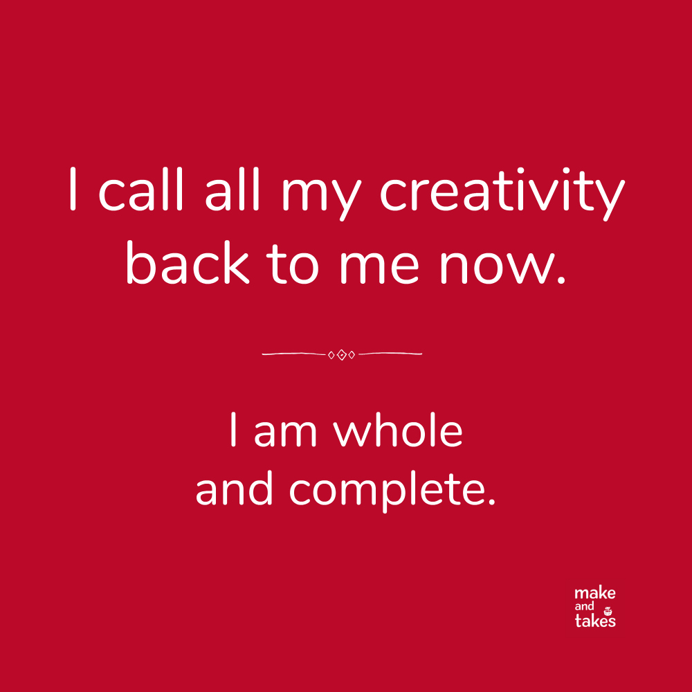 Mantra I call all my creativity back to me now @makeandtakes