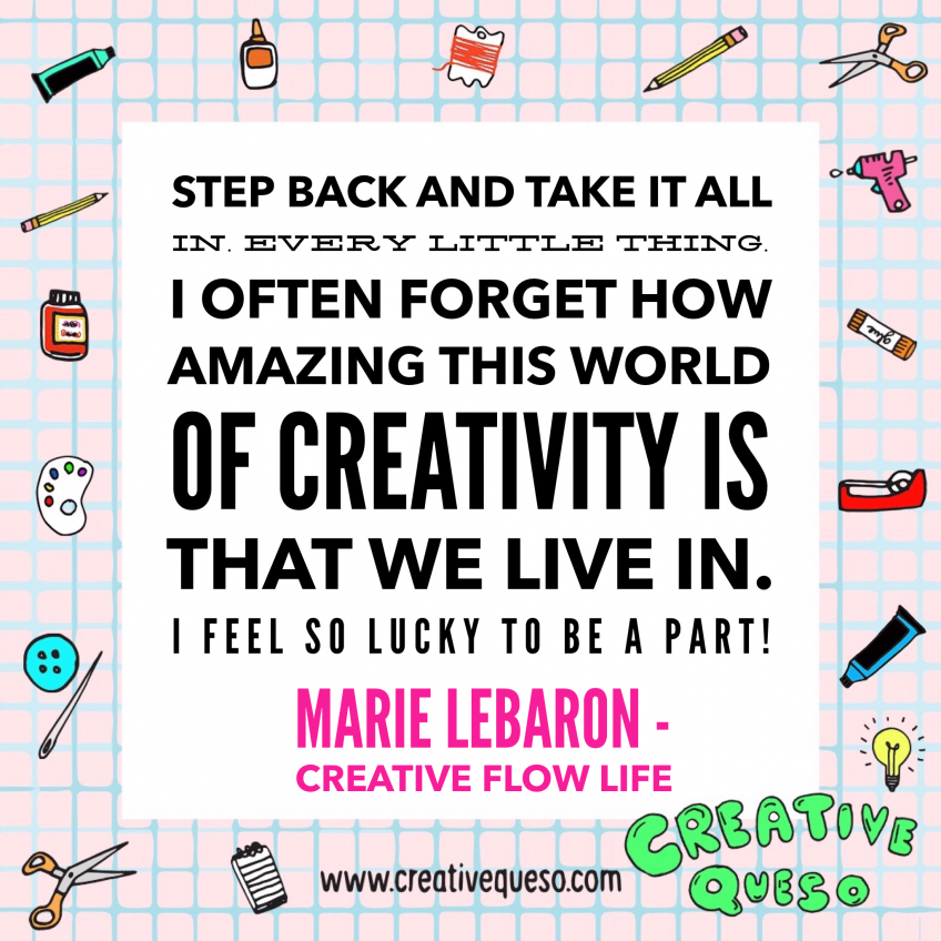 Marie LeBaron Creative Flow Life Quote
