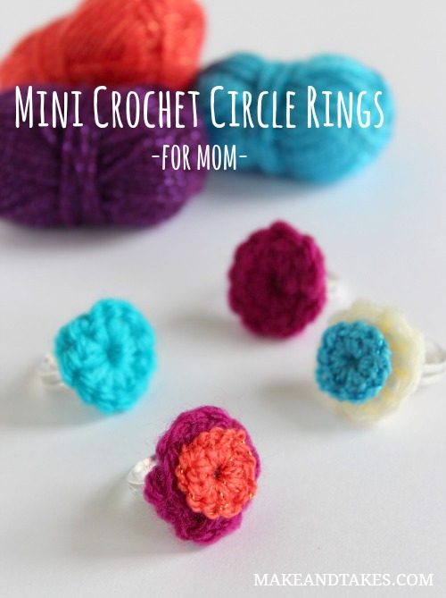 Mini Crochet Circle Rings for Mom makeandtakes.com
