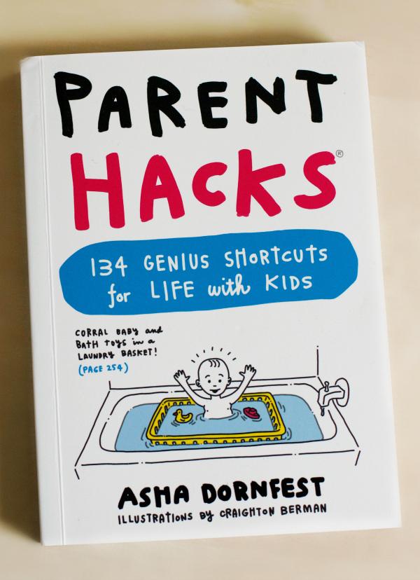 Parent Hacks by Asha Dornfest