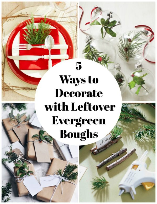 5 Ways to Decorate with Leftover Evergreen Boughs