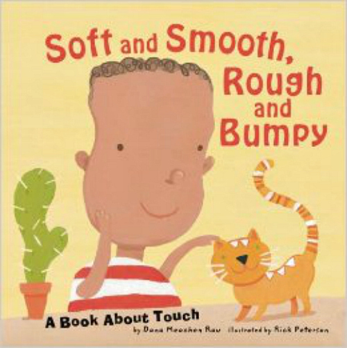 Soft and Smooth, Rough and Bumpy- A Book About Touch