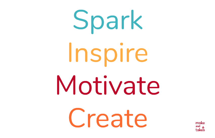 Spark Inspired Motivate Create with @makeandtakes