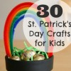 St. Patrick's Day 30 Crafts for Kids