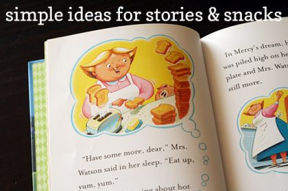 Simple ideas for stories & snacks