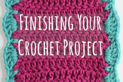 Finishing Your Crochet Project makeandtakes.com