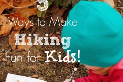 5 Ways to Make Hiking Fun for Kids @makeandtakes.com