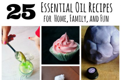 25 Essential Oil Recipes for Home Family and Fun