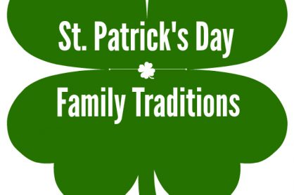 St. Patrick's Day Family Traditions to Celebrate