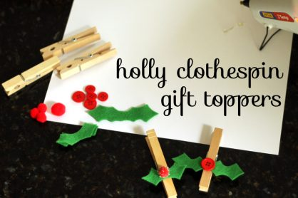 Simple and sweet holly clothespin gift toppers