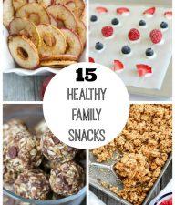 15 Healthy Family Snacks