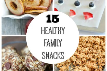 15 Healthy Family Snacks