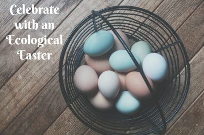 Celebrate With an Ecological Easter Basket