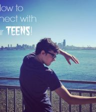 3 Ways to Connect with your Teens