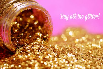 Buy all the glitter!
