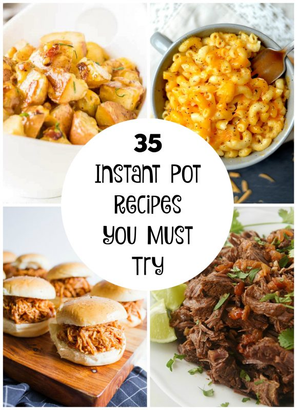 35 Instant Pot Recipes You Must Try