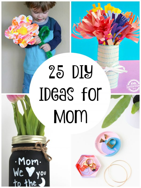 25 DIY Ideas For Mom