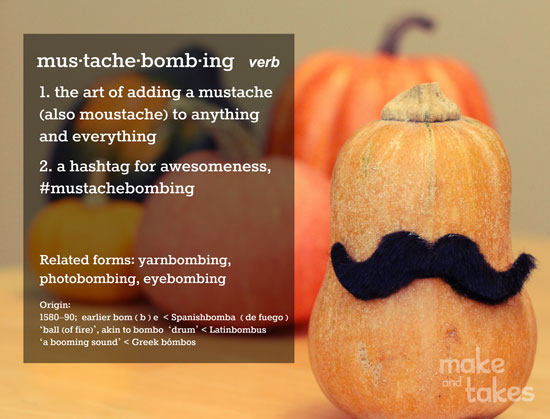 #mustachebombing with makeandtakes.com