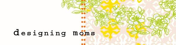 Creative Designing Moms