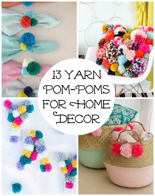 13 Yarn Pom Poms For Home Decor Make And Takes